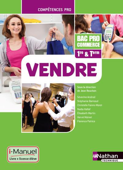 VENDRE 1ERE TERMINAL BAC PRO COMMERCE (COMPETENCES PRO) I-MANUEL LIVRE + LICENCE ELEVE 2014