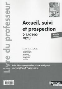 ACCUEIL, SUIVI ET PROSPECTION 2E BAC PRO MRCU LIVRE DU PROFESSEUR 2016