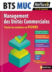 MANAGEMENT DES UNITES COMMERCIALES BTS MUC 1/2 - TOUTES LES MATIERES EN FICHES NUMERO 7 - 2016
