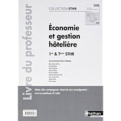 ECONOMIE ET GESTION HOTELIERE -1ERE & TERMINALE STHR 2017 - LIVRE DU PROFESSEUR