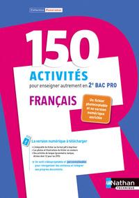 150 ACTIVITES POUR ENSEIGNER AUTREMENT LE FRANCAIS EN 2E BAC PRO