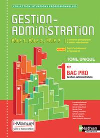 GESTION ADMINISTRATION POLES 1/2/3 - 1E BAC PRO (SITUATIONS PROFESSIONNELLES) LIVRE + LICENCE ELEVE