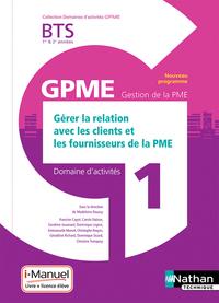 GERER RELAT CLIENTS/FOURN. BTS GESTION DE LA PME 1E/2E ANNEES (DOM ACT GPME) LIVRE + LICENCE ELEVE
