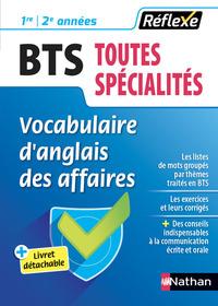 VOCABULAIRE D'ANGLAIS DES AFFAIRES - BTS 1E/2E ANNEES TOUTES SPECIALITES (GUIDE REFLEXE N 44) - 2018