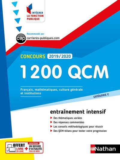 1 200 QCM POUR REUSSIR L'ECRIT ET L'ORAL 2019-2020 - NUMERO 5 - CAT C (INTEGRER FONCT PUBLIQUE) 2018