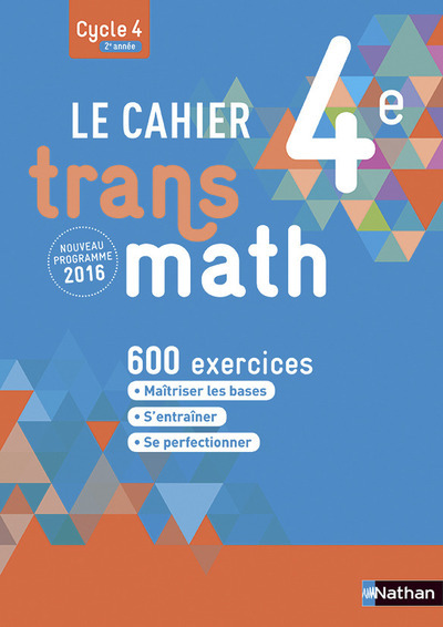 TRANSMATH 4E 2016 - CAHIER DE L'ELEVE