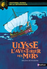 ULYSSE L AVENTURIER DES MERS