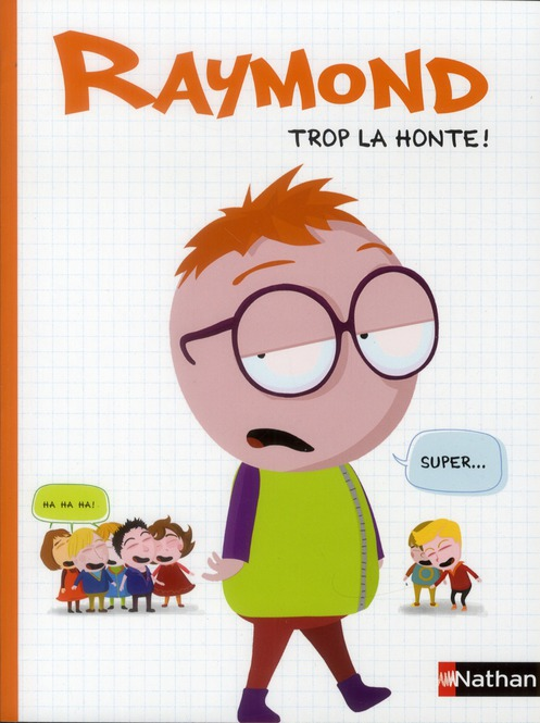 RAYMOND - TROP LA HONTE !