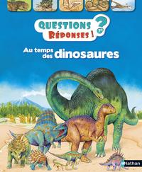 AU TEMPS DES DINOSAURES - QUESTIONS ? REPONSES ! N2 - 7+ ANS