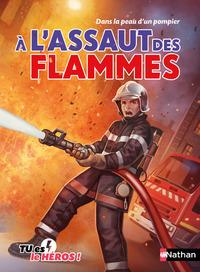A L'ASSAUT DES FLAMMES