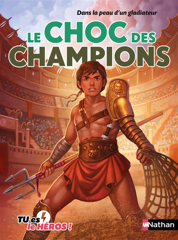 DANS LA PEAU D'UN GLADIATEUR - LE CHOC DES CHAMPIONS - VOL06