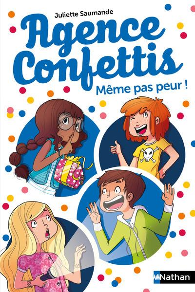 AGENCE CONFETTIS - TOME 7 MEME PAS PEUR !