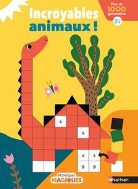 INCROYABLES ANIMAUX ! 3 ANS + - MOSAIQUES MAGIQUES