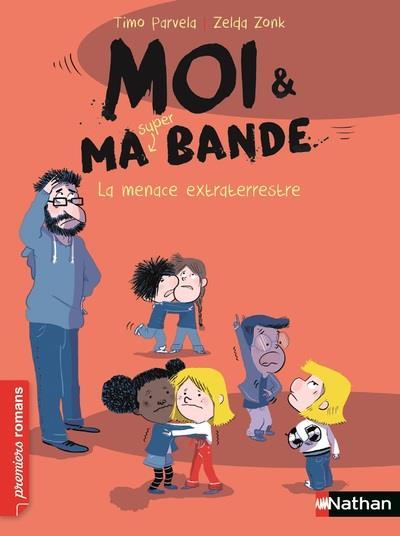 MOI & MA (SUPER) BANDE LA MENACE EXTRATERRESTRE