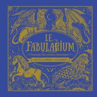 LE FABULARUIM - INVENTAIRE DES CREATURES FANTASTIQUES - ENCYCLOPEDIE A COLORIER