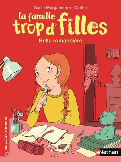 LA FAMILLE TROP D'FILLES : BELLA, ROMANCIERE
