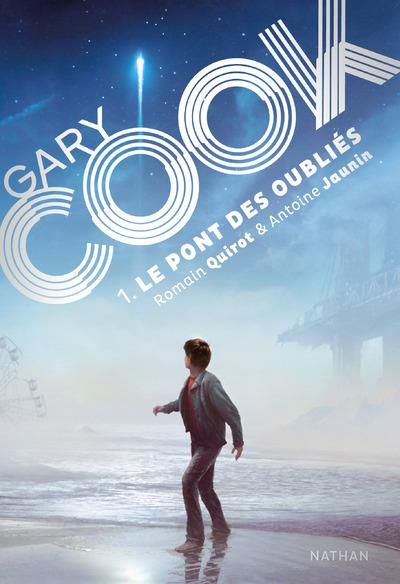 GARY COOK - TOME 1 LE PONT DES OUBLIES