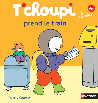 T'CHOUPI PREND LE TRAIN - VOLUME 18