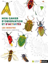 MON CAHIER D'OBSERVATION ET D'ACTIVITES:LES INSECTES