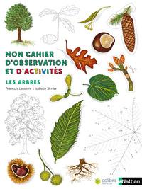 MON CAHIER D'OBSERVATION ET D'ACTIVITES : LES ARBRES