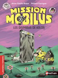 MISSION MOBILUS - LES DISPARUS DE KOLOS