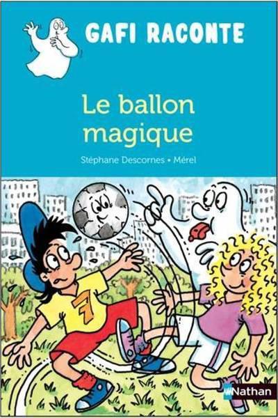 GAFI RACONTE LE BALLON MAGIQUE