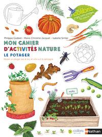 MON CAHIER D'ACTIVITES NATURE - LE POTAGER