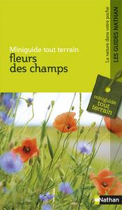 FLEURS DES CHAMPS - MINIGUIDE TOUT TERRAIN