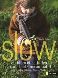 SLOW 60 IDEES ET ACTIVITES POUR UNE ENFANCE NATURELLE