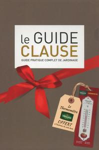 LE GUIDE CLAUDE GUIDE PRATIQUE COMPLET DE JARDINAGE 37E EDITION