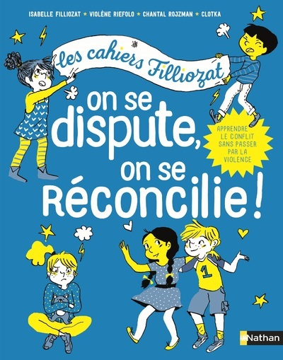 CAHIERS FILLIOZAT : ON SE DISPUTE, ON SE RECONCILIE
