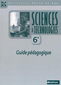 TERRE ET EAU SCIENCES & TECHNOLOGIES 6E GUIDE PEDAGOGIQUE