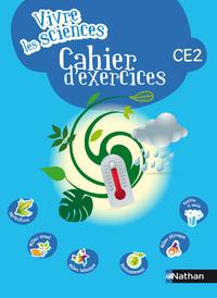 VIVRE LES SCIENCES CE2 CAHIER D'EXERCICES
