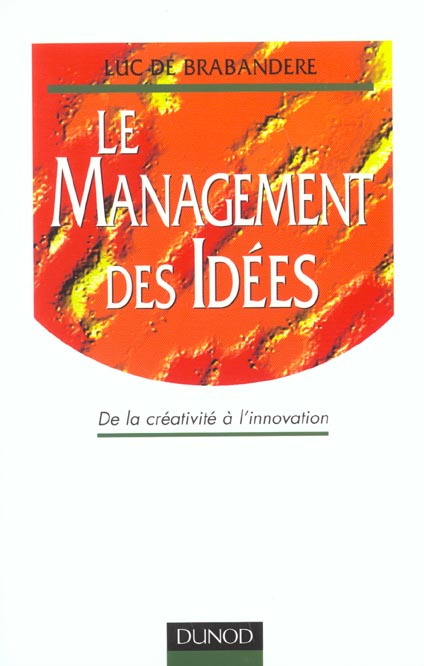 LE MANAGEMENT DES IDEES - DE LA CREATIVITE A L'INNOVATION