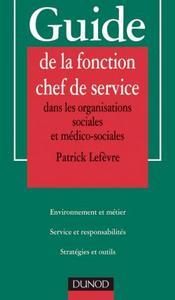GUIDE DE LA FONCTION CHEF DE SERVICE DANS LES ORGANISATIONS SOCIALES ET MEDICO-SOCIALES