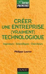 CREER UNE ENTREPRISE (VRAIMENT) TECHNOLOGIQUE - INGENIEURS - SCIENTIFIQUES - CHERCHEURS