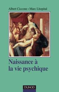 NAISSANCE A LA VIE PSYCHIQUE - 2EME EDITION