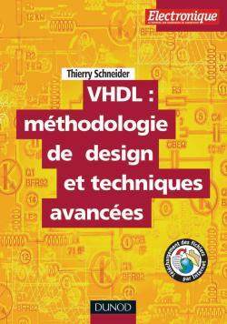 VHDL : METHODOLOGIE DE DESIGN ET TECHNIQUES AVANCEES - GUIDE PRATIQUE DU CONCEPTEUR