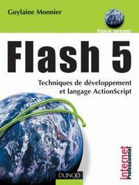 FLASH 5 - TECHNIQUES DE DEVELOPPEMENT ET LANGAGE ACTIONSCRIPT - LIVRE+COMPLEMENTS EN LIGNE