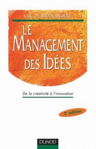 LE MANAGEMENT DES IDEES - 2EME EDITION - DE LA CREATIVITE A L'INNOVATION