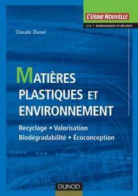 MATIERES PLASTIQUES ET ENVIRONNEMENT - RECYCLAGE - VALORISATION - BIODEGRADABILITE - ECOCONCEPTION