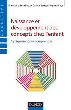 NAISSANCE ET DEVELOPPEMENT DES CONCEPTS CHEZ L'ENFANT - CATEGORISER POUR COMPRENDRE