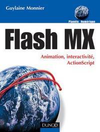 FLASH MX - ANIMATION, INTERACTIVITE, ACTIONSCRIPT
