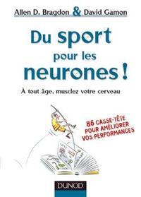 DU SPORT POUR LES NEURONES ! - A TOUT AGE, MUSCLEZ VOTRE CERVEAU