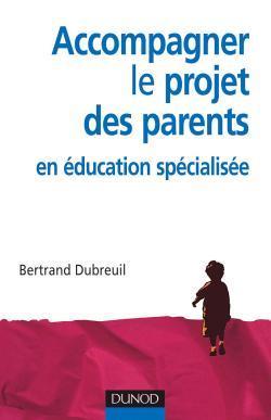 ACCOMPAGNER LE PROJET DES PARENTS EN EDUCATION SPECIALISEE