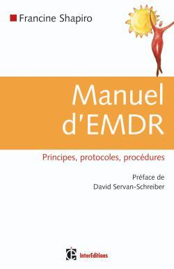 MANUEL D'EMDR (INTEGRATION NEURO-EMOTIONNELLE PAR LES MOUVEMENTS OCULAIRES)