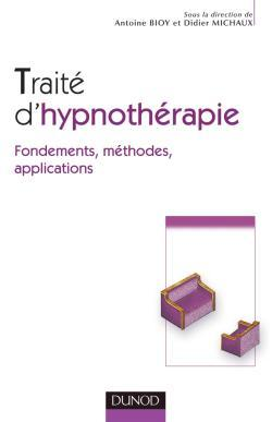 TRAITE D'HYPNOTHERAPIE - FONDEMENTS, METHODES, APPLICATIONS