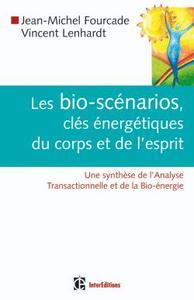 LES BIO-SCENARIOS - ANALYSE TRANSACTIONNELLE ET BIO-ENERGIE