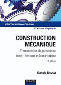 CONSTRUCTION MECANIQUE - TOME 1