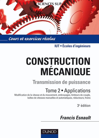 CONSTRUCTION MECANIQUE - TOME 2 - CONSTRUCTION MECANIQUE - TRANSMISSION DE PUISSANCE